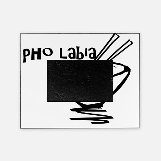 pho labia (2) Picture Frame