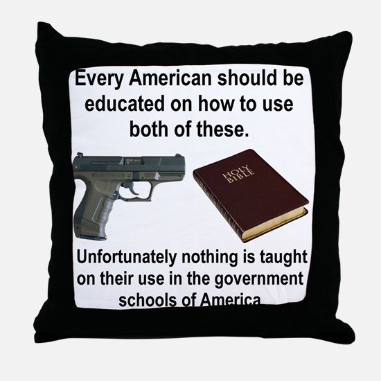 EVERY AMERICAN SHOULD BE TAUGHT... Throw Pillow