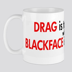 Drag is to Sexism Mug