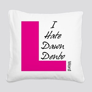 i hate dawn dark text Square Canvas Pillow