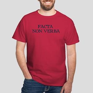 """""""Facta, Non Verba!"""" Dark T-Shirt"""