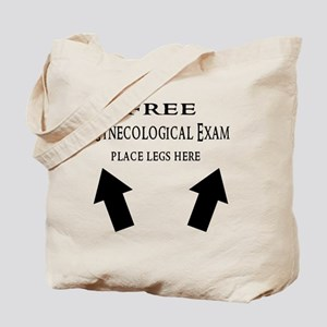Free Gynecological Exam place legs here B Tote Bag