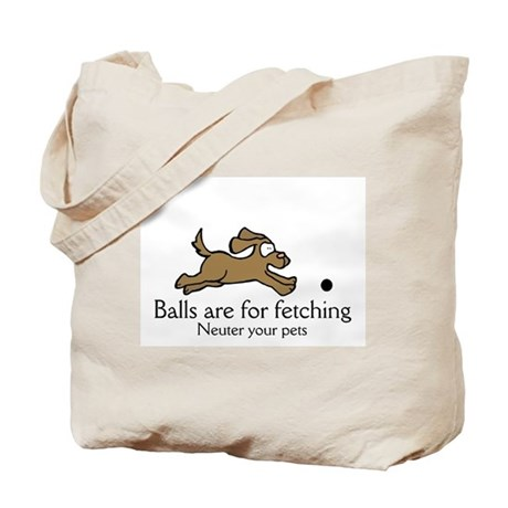 Balls 4 Fetching Tote Bag