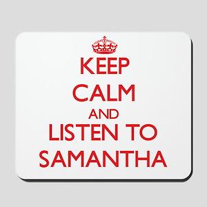 Keep Calm and listen to Samantha Mousepad