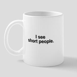 I see short people hr Mugs