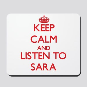 Keep Calm and listen to Sara Mousepad