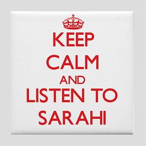 Keep Calm and listen to Sarahi Tile Coaster