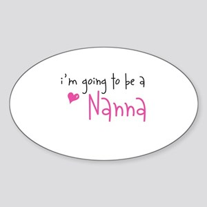 I'm going to be a Nanna Oval Sticker