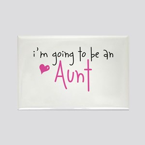 I'm going to be an Aunt Rectangle Magnet