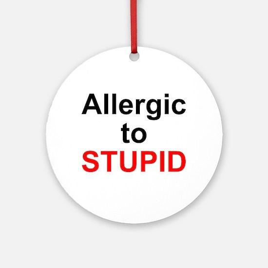 Allergic To Stupid Ornament (Round)