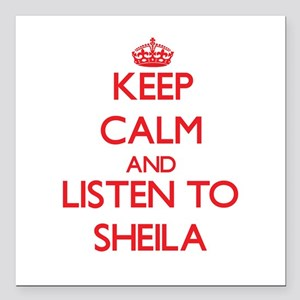 Keep Calm and listen to Sheila Square Car Magnet 3