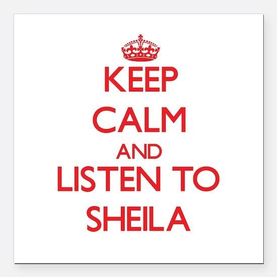 Keep Calm and listen to Sheila Square Car Magnet 3