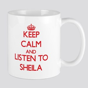 Keep Calm and listen to Sheila Mugs
