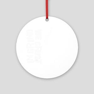 IN-GRIND-WE-CRUST-3-BIG Round Ornament