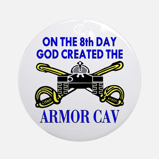 8th Day God Created Armor Cav Ornament (Round)