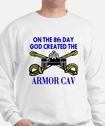 8th Day God Created Armor Cav Sweatshirt