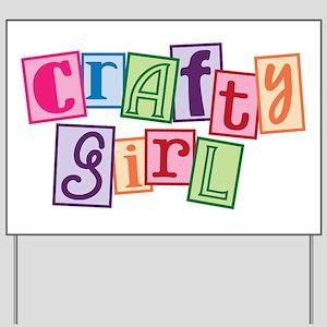 crafty girl Yard Sign