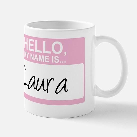 HelloMyNameIs...Laura Mug