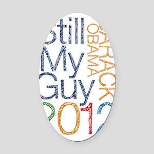 Still My Guy OBAMA Oval Car Magnet