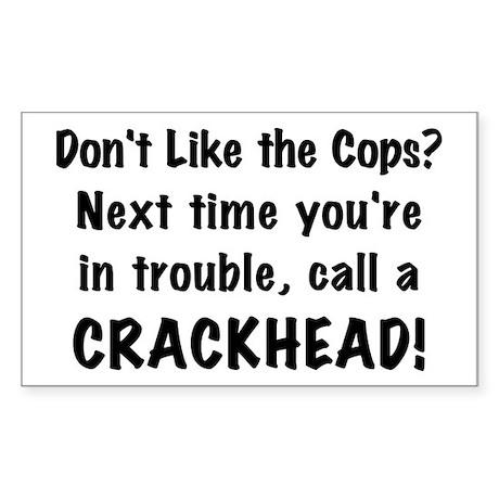 Call a Crackhead Rectangle Sticker