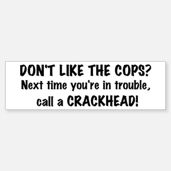 Call a Crackhead Bumper Stickers