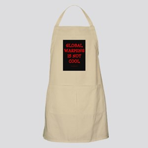 GLOBAL WARMING IS NOT COOL BBQ Apron