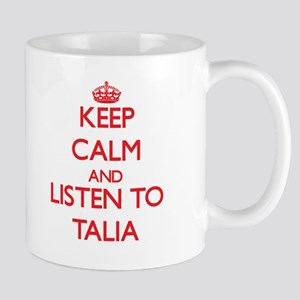 Keep Calm and listen to Talia Mugs