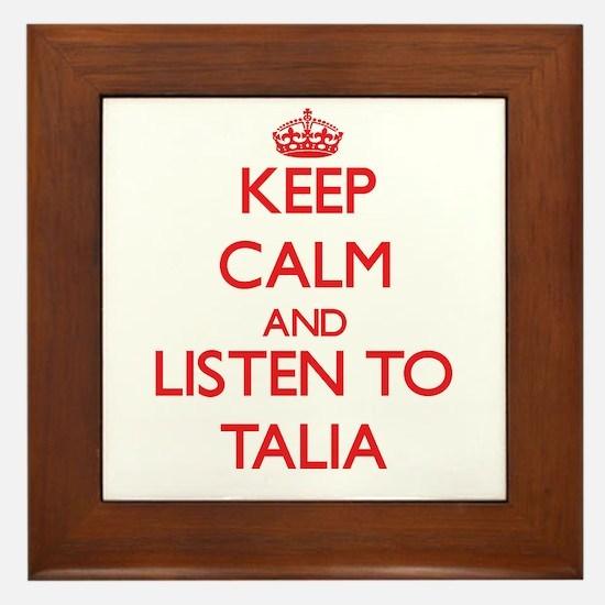 Keep Calm and listen to Talia Framed Tile