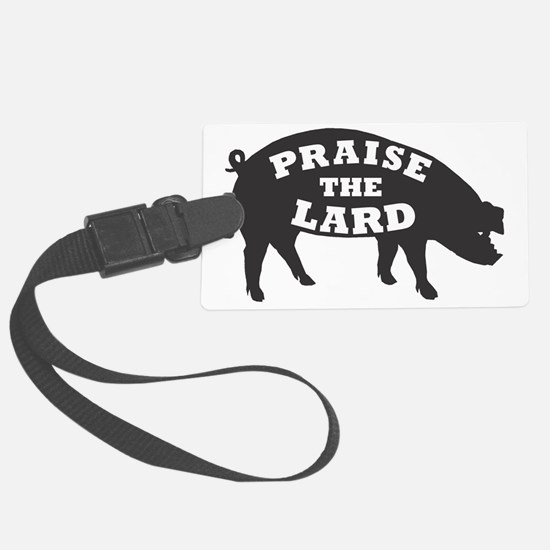 praise lard6 150trans1 Luggage Tag