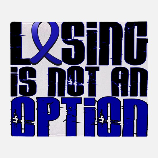 D Colon Cancer Losing Is Not An Opti Throw Blanket