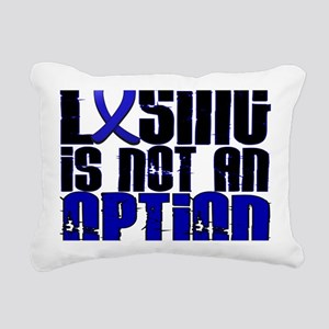 D Colon Cancer Losing Is Rectangular Canvas Pillow