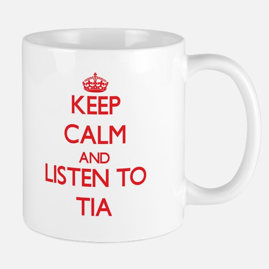 Keep Calm and listen to Tia Mugs