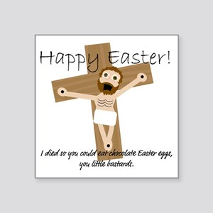 "Happy Easter Jesus! Square Sticker 3"" x 3"""