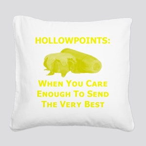 Art_Hollowpoints_When You Car Square Canvas Pillow