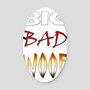 BIG BAD WOOF Oval Car Magnet