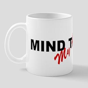 Mind The Gap My Arse Mug