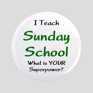 """teach sunday school 3.5"""" Button"""
