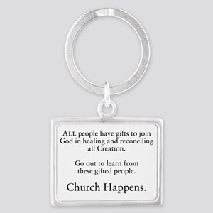 Church Happens 1 Landscape Keychain