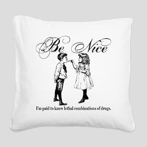 Be-Nice-blackonwhite Square Canvas Pillow