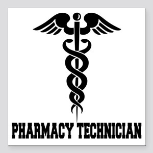 "Pharmacy-Technician-1--- Square Car Magnet 3"" x 3"""