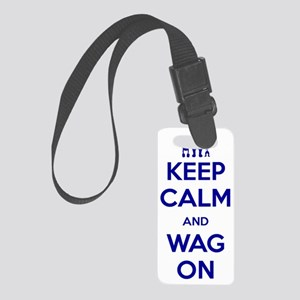 Keep-Calm-and-Wag-On Small Luggage Tag