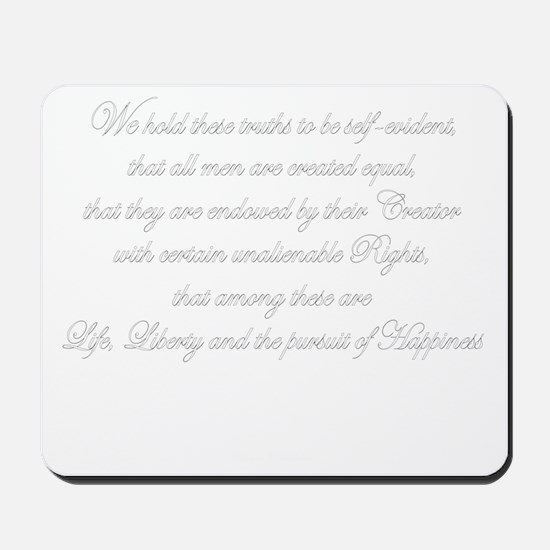 Life, Liberty and the Pursuit of Happine Mousepad