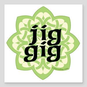 "jig gig dark for irish d Square Car Magnet 3"" x 3"""