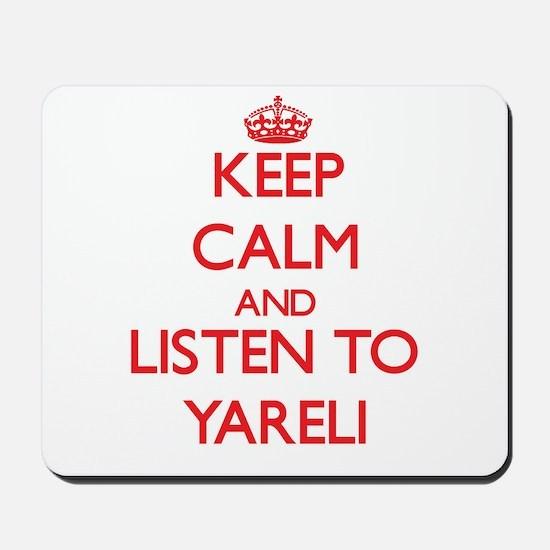 Keep Calm and listen to Yareli Mousepad