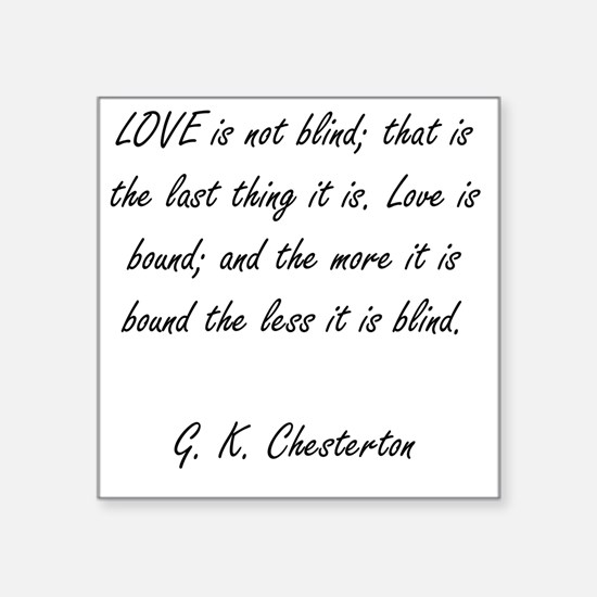 """love is not blind Square Sticker 3"""" x 3"""""""