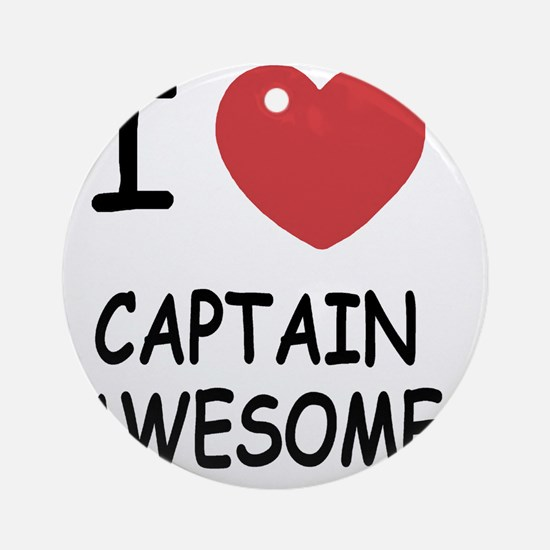 CAPTAIN_AWESOME Round Ornament