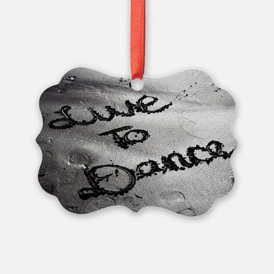 Live To Dance Ornament
