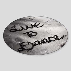 Live To Dance Sticker (Oval)