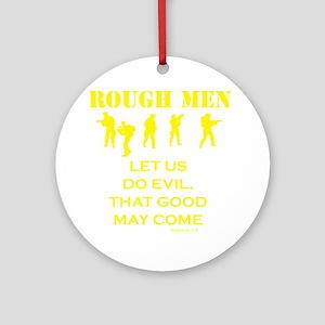 Art_Romans 3,8 rough men1_yellow Round Ornament