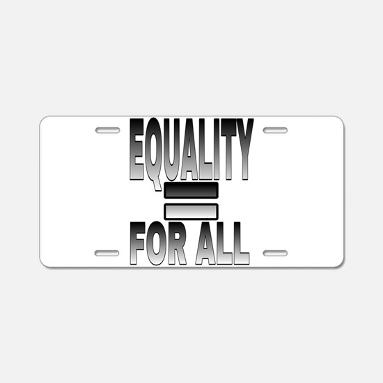 EQUALITY FOR ALL Aluminum License Plate